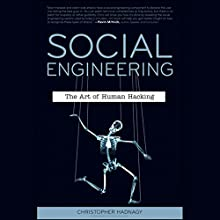 Social Engineering: The Art of Human Hacking Audiobook by Paul Wilson (foreword), Christopher Hadnagy Narrated by A. T. Chandler
