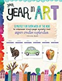 Your Year in Art:A project for every week of the year to overcome blank-page anxiety and inspire creative exploration