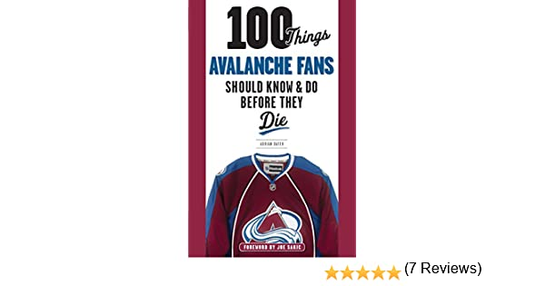 Amazon 100 things avalanche fans should know amp do before amazon 100 things avalanche fans should know amp do before they die 100 thingsfans should know ebook adrian dater joe sakic kindle store fandeluxe PDF