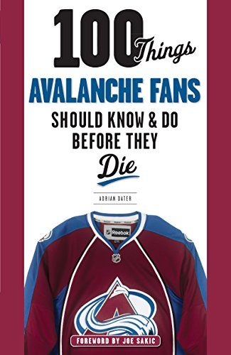 Amazon 100 things avalanche fans should know amp do before 100 things avalanche fans should know amp do before they die 100 things fandeluxe PDF