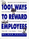 img - for 1001 Ways to Reward Employees by Nelson (2001-09-27) book / textbook / text book