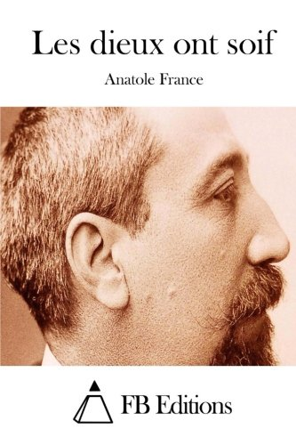 Les Dieux Ont Soif [Pdf/ePub] eBook