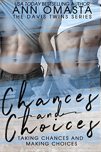 Book: Chances and Choices - Books 1 AND 2 of The Chances and Choices Duology ~ Taking Chances & Making Choices by Ann Omasta