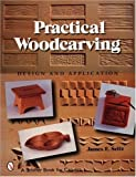 img - for PRACTICAL WOODCARVING: Design and Application (Schiffer Book for Carvers) by JAMES E. SEITZ (2003-05-08) book / textbook / text book