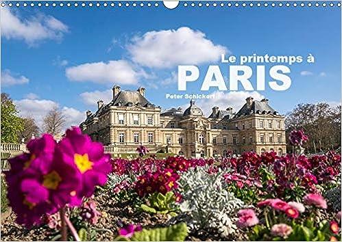 Amazon Le Printemps A Paris 2020 Le Printemps Merveilleux Dans Une Des Plus Belles Villes Du Monde Calvendo Places Schickert Peter Human Geography