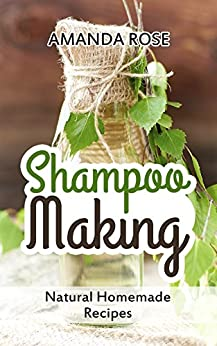 Shampoo making natural homemade recipes shampoo bars soap making diy guide for organic - How to make shampoo at home naturally easy recipes ...