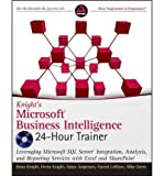 img - for [(Knight's Microsoft Business Intelligence 24-Hour Trainer: Leveraging Microsoft SQL Server Integration, Analysis, and Reporting Services with Excel and SharePoint )] [Author: Brian Knight] [Sep-2010] book / textbook / text book