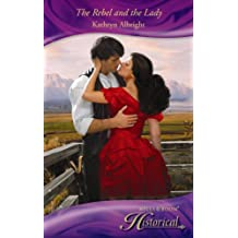 The Rebel and the Lady (Mills & Boon Historical)