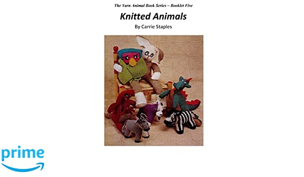 The Yarn Animal Book Series: Knitted Animals: Amazon.es ...