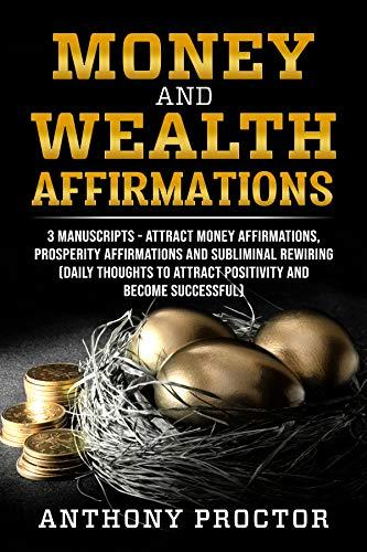 Amazon com: Money and Wealth Affirmations: 3 Manuscripts