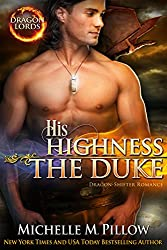 His Highness The Duke: Dragon-Shifter Romance (Dragon Lords Book 5)