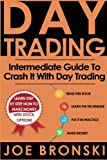 Day Trading: Intermediate Guide To Crash It With Day Trading (Day Trading Bible) (Volume 2)