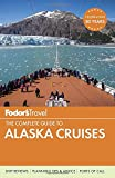 Fodor's The Complete Guide to Alaska Cruises (Full-color Travel Guide)