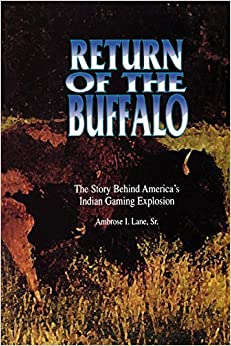 Return of the Buffalo: The Story Behind America's Indian Gaming Explosion by Ambrose Lane (1995-10-30)