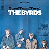 The Byrds - Turn! Turn! Turn! (To Everything There Is A Season)