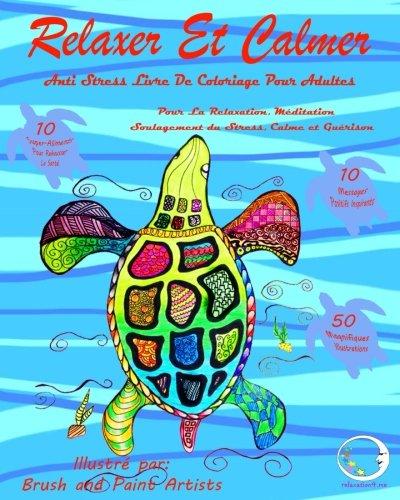 ANTI STRESS Livre De Coloriage Pour Adultes: Relaxer Et Calmer - Pour La Relaxation, Meditation, Soulagement Du Stress, Calme Et Guerison Broché – 30 mai 2016 relaxation4.me 153349813X Games/Puzzles