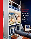 small space decorating ideas Apartment Therapy's Big Book of Small, Cool Spaces