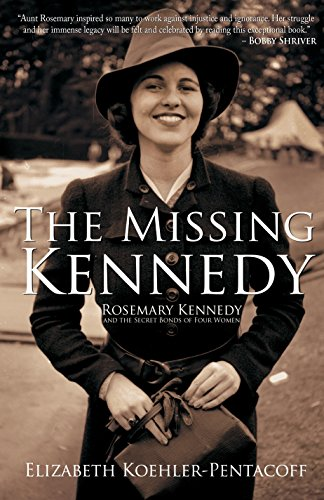 The Missing Kennedy: Rosemary Kennedy and the Secret Bonds of Four Women ()