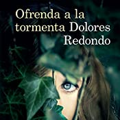Ofrenda a la tormenta [Offering to the Storm] | Dolores Redondo