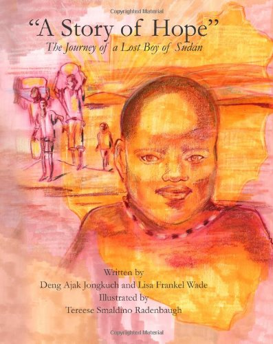 Download A Story of Hope: The Journey of a Lost Boy of Sudan PDF