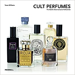 Cult Perfumes: The Worlds Most Exclusive Perfumeries: Amazon.es: Tessa Williams: Libros en idiomas extranjeros