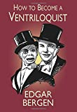 How to Become a Ventriloquist (Try Your Hand at Ventriloquism)