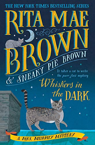 Whiskers in the Dark: A Mrs. Murphy Mystery ()