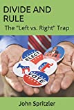 "DIVIDE AND RULE: The ""Left vs. Right"" Trap (NO RICH AND NO POOR)"