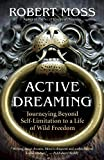 Active Dreaming: Journeying Beyond