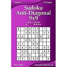 Sudoku Anti-Diagonal 9x9 - Fácil ao Extremo - Volume 1 - 276 Jogos (Portuguese Edition)