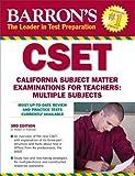img - for Barron's CSET: California Subject Matter Exams for Teachers: Multiple Subjects by Robert D. Postman Ed.D. (2010-06-01) book / textbook / text book