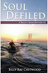 A Soul Defiled: A Bailey Crane Mystery Paperback