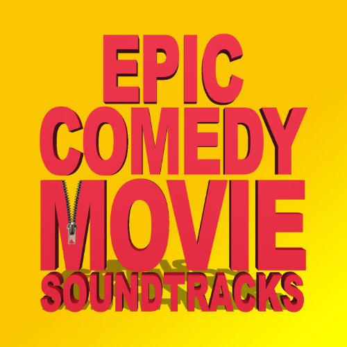 ... Epic Comedy Movie Soundtracks .