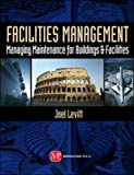 Facilities Management: Managing Maintenance for