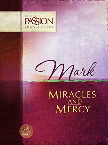 Thumbnail for Mark: Miracles and Mercy (The Passion Translation)