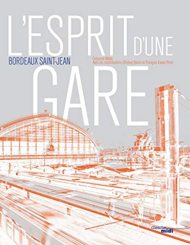 L'esprit d'une gare, Bordeaux Saint-Jean ()