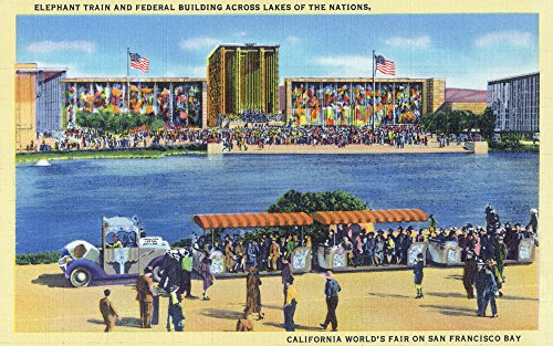 San Francisco, California - Elephant Train and Federal Bldg, CA Worlds Fair (16x24 SIGNED Print Master Giclee Print w/Certificate of Authenticity - Wall Decor Travel - Fair Francisco Art San California