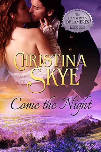 (Come the Night (The Dangerous Delameres Book 1))