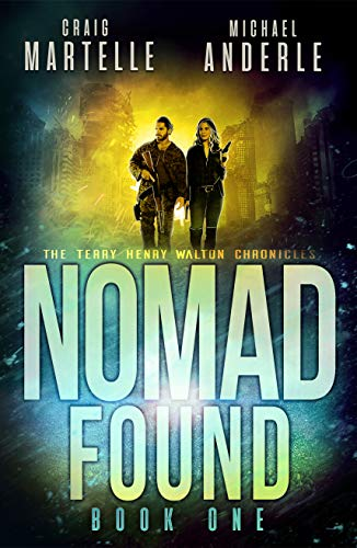 Nomad Found: A Kurtherian Gambit Series (Terry Henry Walton Chronicles Book 1) by [Martelle, Craig, Anderle, Michael]