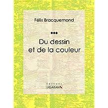 Du dessin et de la couleur: Essai sur l'art (French Edition)