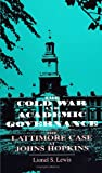 The Cold War and Academic Governance : The Lattimore Case at Johns Hopkins, Lewis, Lionel S., 0791414949