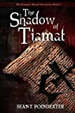 The Shadow of Tiamat, Sean T. Poindexter, 1937254194