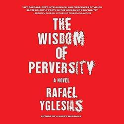 Wisdom of Perversity