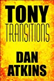 Tony Transitions, Dan Atkins, 1448996686
