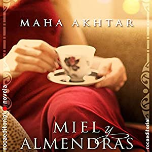 Miel y almendras [Honey and Almonds] Audiobook