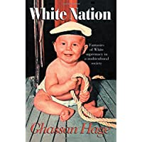 White Nation: Fantasies of White Supremacy in a Multicultural Society