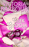 Geek Groom (Forever Geek Trilogy Book 2)