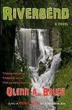 Riverbend, Glenn Bruce, 1477454691