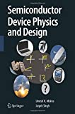Semiconductor Device Physics and Design, Mishra, Umesh and Singh, Jasprit, 9400797788