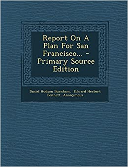 Report On A Plan For San Francisco... - Primary Source ...
